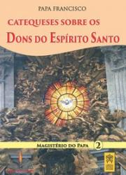 CATEQUESES SOBRE OS DONS DO ESPIRITO SANTO - MAGISTÉRIO DO PAPA 2